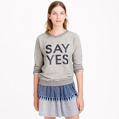 Say yes sweatshirt